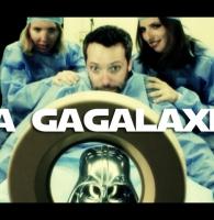 La Gagalaxie !